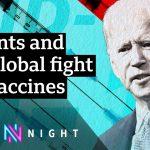 Coronavirus: US supports lifting Covid-19 vaccine patents – BBC Newsnight