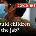 COVID-19: Should children be vaccinated? | COVID-19 Special