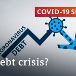 Will we have a debt crisis following the coronavirus crisis? | COVID-19 Update