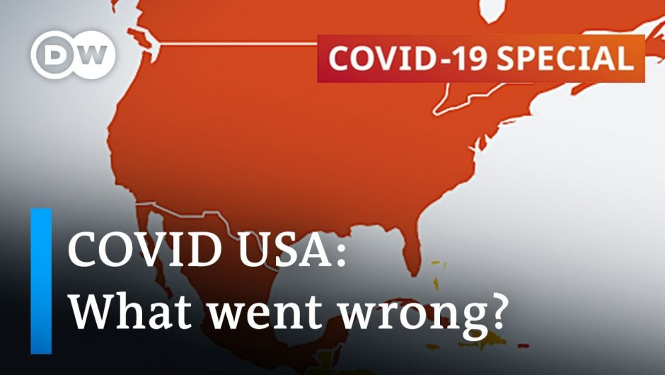 Coronavirus in the US: What went wrong in the world's largest economy?   COVID-19 Special